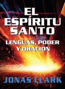 El Espiritu Santo: Lenguas, Poder y Oracion