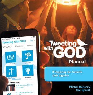 Tweeting with God Manual: Exploring the Catholic Faith Together