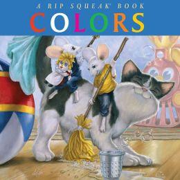 Colors: A Rip Squeak Book