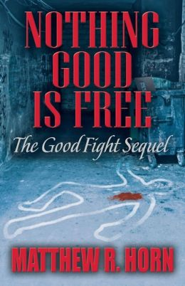 Nothing Good Is Free: The Good Fight Sequel