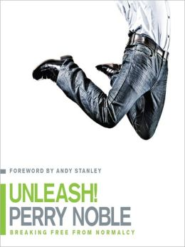 Unleash!: Breaking Free from Normalcy