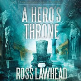 A Hero's Throne: An Ancient Earth Series, Book 2
