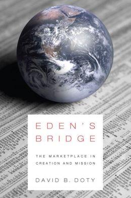 Eden's Bridge: The Marketplace in Creation and Mission