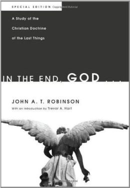 In the End, God . . .: A Study of the Christian Doctrine of the Last Things. Special Edition