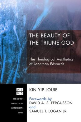The Beauty of the Triune God: The Theological Aesthetics of Jonathan Edwards