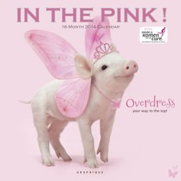 2014 In The Pink! Wall Calendar