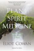 Book Cover Image. Title: Plant Spirit Medicine:  A Journey into the Healing Wisdom of Plants, Author: Eliot Cowan