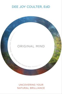 Original Mind: Uncovering Your Natural Brilliance