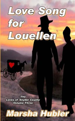 The Loves of Snyder County Volume 3 Love Song for Louellen