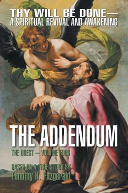 The Addendum: Thy Will Be Done -- A Spiritual Revival and Awakening - The Quest: Volume Four