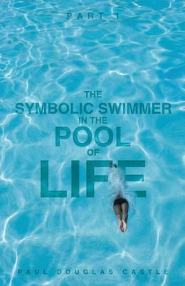 Part 1 The Symbolic Swimmer in The Pool of Life