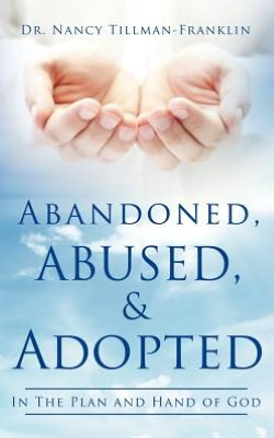 Abandoned, Abused, and Adopted