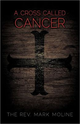 A Cross Called Cancer