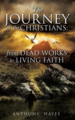 The Journey of the Christians: From Dead Works to Living Faith