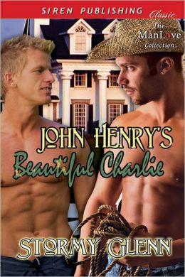 John Henry's Beautiful Charlie (Siren Publishing Classic ManLove)