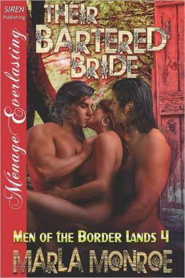 Their Bartered Bride [Men of the Border Lands 4] (Siren Publishing Menage Everlasting)