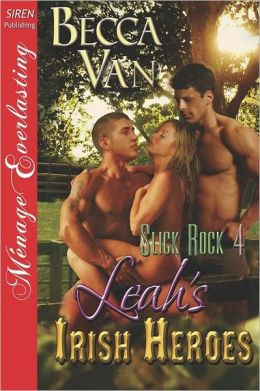 Leah's Irish Heroes [Slick Rock 4] (Siren Publishing Menage Everlasting)