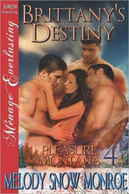 Brittany's Destiny [Pleasure, Montana 4] (Siren Publishing Menage Everlasting)
