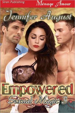 Empowered [Sexual Magic 3] (Siren Publishing Menage Amour)