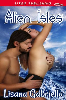 Alien Isles (Siren Publishing Allure)