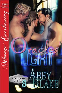 Oracles' Light [PUP Squad Alpha 8] (Siren Publishing Menage Everlasting)