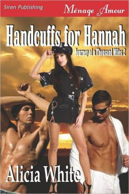 Handcuffs for Hannah [Journey of a Thousand Miles 2] (Siren Publishing Menage Amour)
