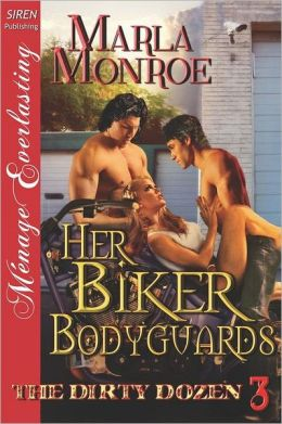 Her Biker Bodyguards [The Dirty Dozen 3] (Siren Publishing Menage Everlasting)