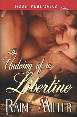The Undoing of a Libertine (Siren Publishing Classic)