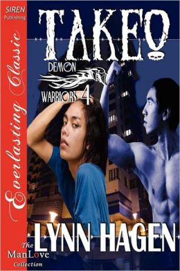 Takeo [Demon Warriors 4] (Siren Publishing Everlasting Classic Manlove)