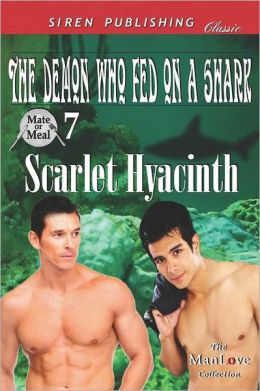 The Demon Who Fed on a Shark [Mate or Meal 7] (Siren Publishing Classic Manlove)