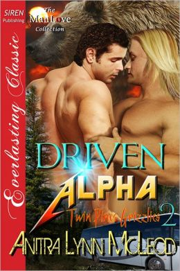 Driven Alpha [Twin Pines Grizzlies 2] (Siren Publishing Everlasting Classic ManLove)