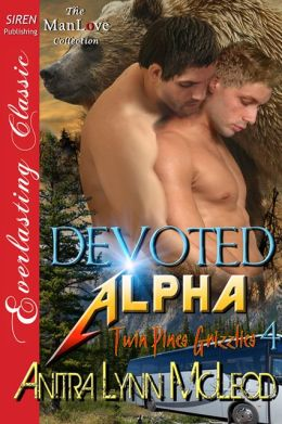Devoted Alpha [Twin Pines Grizzlies 4] (Siren Publishing Everlasting Classic ManLove)