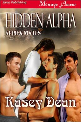 Hidden Alpha [Alpha Mates] (Siren Publishing Menage Amour)