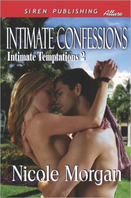 Intimate Confessions [Intimate Temptations 2] (Siren Publishing Allure)