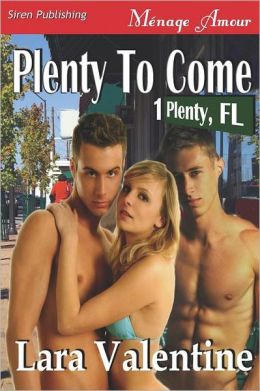 Plenty to Come [Plenty, FL 1] (Siren Publishing Menage Amour)