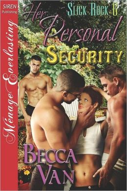 Her Personal Security [Slick Rock 6] (Siren Publishing Menage Everlasting)
