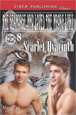 The Seahorse Who Loved the Wrong Lynx [Mate or Meal 8] (Siren Publishing Classic Manlove)