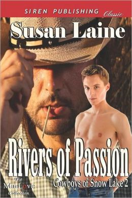 Rivers of Passion [Cowboys of Snow Lake 2] (Siren Publishing Classic Manlove)