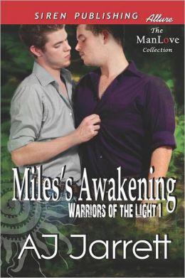 Miles's Awakening [Warriors of the Light 1] (Siren Publishing Allure Manlove)