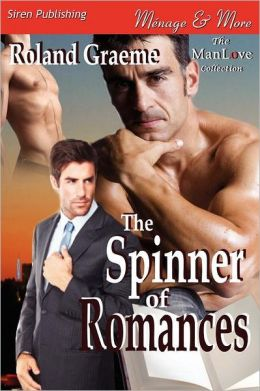 The Spinner of Romances (Siren Publishing Menage and More Manlove)