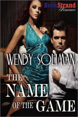 The Name of the Game (Bookstrand Publishing Romance)