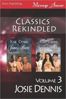 Classics Rekindled, Volume 3 [Jane's Heart: Norrington Abbey] (Siren Publishing Menage Amour)