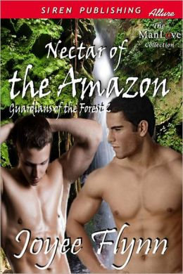 Nectar of the Amazon [Guardians of the Forest 2] (Siren Publishing Allure ManLove)