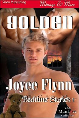 Golden [Bedtime Stories 1] (Siren Publishing Menage and More ManLove)