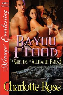 Bayou Flood [The Shifters of Alligator Bend 3] (Siren Publishing Menage Everlasting)