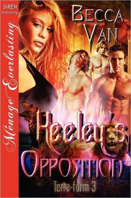 Keeley's Opposition [Terra-Form 3] (Siren Publishing Menage Everlasting)