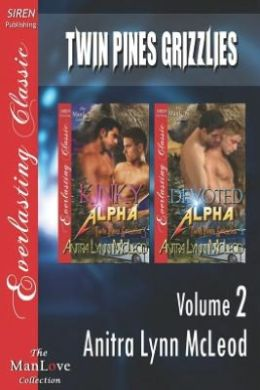 Twin Pines Grizzlies, Volume 2 [Kinky Alpha: Devoted Alpha] (Siren Publishing Everlasting Classic Manlove)