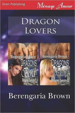 Dragon Lovers [Dragons' Bond: Dragons Redeemed] (Siren Publishing Menage Amour)