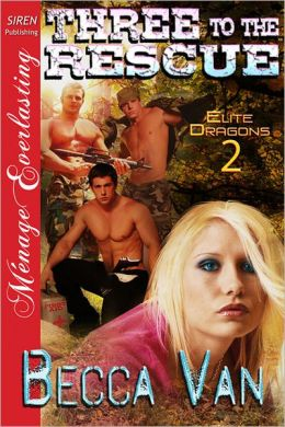 Three to the Rescue [Elite Dragons 2] (Siren Publishing Menage Everlasting)