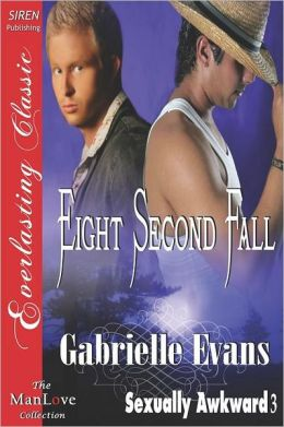 Eight Second Fall [Sexually Awkward 3] (Siren Publishing Everlasting Classic Manlove)